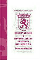 Regionalismo y regionalistas leoneses del siglo XX : (una antología)
