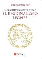 La construcción de un pueblo: el regionalismo leonés