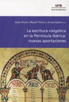 Sobre la escritura visigótica en León y Castilla durante su etapa primitiva (siglos VII-X)