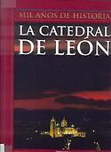 El contexto histórico. La construcción de la catedral y la ciudad de León