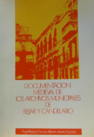 Documentacion Medieval de los Archivos Municipales de Béjar y Candelario