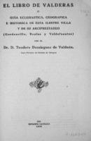 El libro de Valderas o guía eclesiástica, geográfica e histórica de esta ilustre villa y de su arciprestazgo: (Gordoncillo, Roales y Valdefuentes)