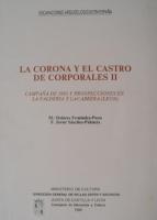 La corona y el castro de Corporales II : campaña de 1983 y prospecciones el La Valdería y La Cabrera (León)