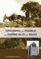 Argusino, un pueblo que duerme bajo las aguas