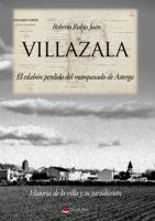 Villazala: el eslabón perdido del marquesado de Astorga: historia de la villa y su jurisdicción