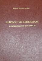 Alfonso VII, emperador: el imperio hispánico en el siglo XII