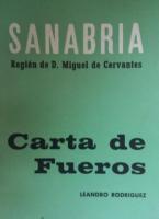 Sanabria: región de D. Miguel de Cervantes : Carta de fueros