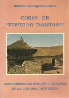 Cosas de ''Viechas dominas'': costumbres, tradiciones y leyendas de la comarca Pachxueza