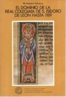 El dominio de la Real Colegiata de S. Isidoro de León hasta 1189