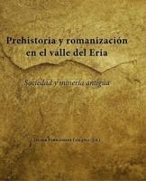 Prehistoria y romanización en el valle del Eria: sociedad y minería antigua