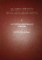 El Reino de León en la Alta Edad Media. V, Las cancillerías reales (1109-1230)