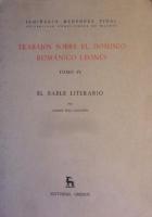 Trabajos sobre el dominio románico leonés. T. IV, El bable literario de los siglos XVII a XIX: (hasta 1839)