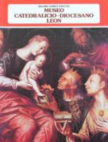 Museo catedralicio-diocesano: León