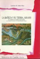 La Bañeza y su tierra, 1650-1850: un modelo de sociedad rural leonesa (los hombres, los recursos y los comportamientos sociales