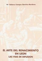 El arte del renacimiento en León: las vías de difusión