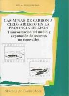 Las minas de carbón a cielo abierto en la provincia de León: transformación del medio y explotación de recursos no renovables