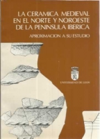La Cerámica medieval en el norte y noroeste de la Península Ibérica: aproximación a su estudio