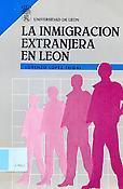 La inmigración extranjera en León: análisis de su estructura y distribución en la provincia y las cuencas mineras