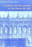 La sillería coral del Convento de San Marcos de León
