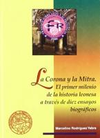 La corona y la mitra: el primer milenio de la historia leonesa a través de diez ensayos biográficos