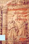 La arquitectura del Barroco en la ciudad de Astorga