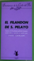 El Filandón de S. Pelayo. Crónica de la primera película leonesa ordenada y puesta a punto por José Carlón