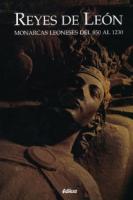 Reyes de León: monarcas leoneses del 850 al 1230