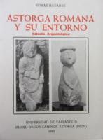 Astorga romana y su entorno: estudio arqueológico
