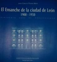 El Ensanche de la ciudad de León 1900-1950: cincuenta años de arquitectura