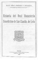 Historia del real monasterio benedictino de San Claudio, de León: reproducción de un manuscrito inédito del siglo XVII