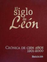 El siglo de León. Crónica de cien años : 1901-2000