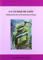 La ciudad de León: ordenación de su ecosistema urbano