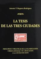 La tesis de las tres ciudades: principios y prácticas de la planificación urbana estatal y su aplicación a la ciudad de León