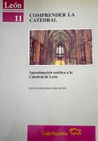 Comprender la Catedral: aproximación estética a la Catedral de León