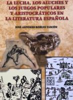 La lucha, los aluches y los juegos populares y aristocráticos en la literatura española