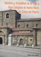 Historia y actualidad de la villa y Real Colegiata de Santa María de Arbás del Puerto