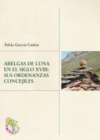Abelgas de Luna en el siglo XVIII: sus ordenanzas concejiles