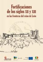Fortificaciones de los siglos XII y XIII en las fronteras del reino de León