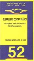 Guerrillero contra Franco. La guerrilla antifranquista de León (1936-1951)