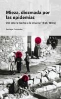 Mieza, diezmada por las epidemias: del cólera morbo a la viruela (1855-1875)