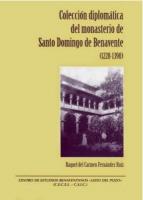 Colección diplomática del monasterio de Santo Domingo de Benavente (1228-1390)