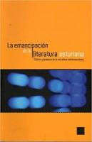 La emancipación de la literatura asturiana crónica y balance de la narrativa contemporánea