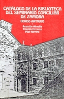 Catálogo de la biblioteca del seminario conciliar de Zamora: fondo antiguo