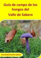 Guia de campo de los hongos del Valle de Sabero