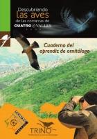 Descubriendo las aves de las comarcas de CUATRO VALLES. Cuaderno del aprendiz de ornitólogo