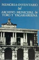 Memoria inventario del archivo municipal de Toro y Tagarabuena