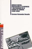 Auxilio social: protección a la infancia y maternidad en la ciudad de Zamora (1940-1950)