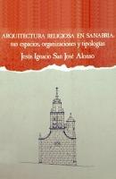 Arquitectura religiosa en Sanabria: sus espacios, organizaciones y tipologías
