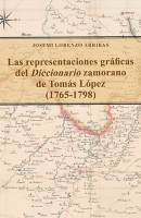 Las representaciones gráficas del diccionario zamorano de Tomás López (1765-1798)