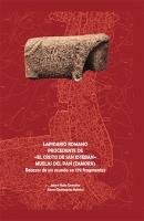 El lapidario romano procedente de «El cristo de san esteban», Muelas del Pan (Zamora). Retazos de un mundo en 179 fragmentos